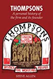 Allen, Steve: Thompsons: A Personal History of the Firm and Its Founder