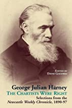 George Julian Harney: The Chartists Were…