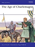 Nicolle, David: The Age of Charlemagne (Men-at-Arms)