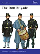 The Iron Brigade (Men-at-Arms) by John Selby