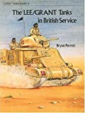 Bryan Perrett: The Lee/Grant Tanks in British Service (Osprey Vanguard 6)