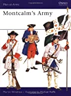 Montcalm's Army by Martin Windrow