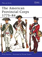 The American Provincial Corps 1775-84 by…