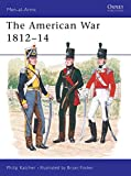 Katcher, Philip: The American War 1812-1814