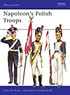 Napoleon's Polish Troops by Digby Smith