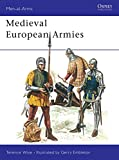 Wise, Terence: Medieval European Armies