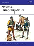 Medieval European Armies 1300-1500 (Men at…