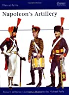 Napoleon's Artillery by Robert…