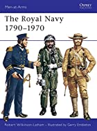 The Royal Navy 1790-1970 by Robert…
