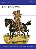 The Boer War by Christopher Wilkinson-Latham