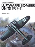 Scutts, Jerry: Luftwaffe Bomber Units 1939-41