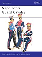 Napoleon's Guard Cavalry by Emir Bukhari