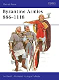 Heath, Ian: Byzantine Armies 886-1118