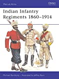 Barthorp, Michael: Indian Infantry Regiments 1860-1914