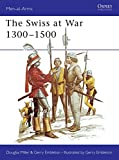 Miller, Douglas: The Swiss at War 1300-1500