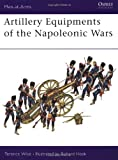 Wise, Terence: Artillery Equipments of the Napoleanic Wars