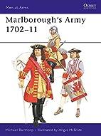 Marlborough's Army, 1702-11 by Michael…