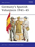 Scurr, John: Germany&#39;s Spanish Volunteers 1941-45