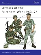 Armies of the Vietnam War 1962-75 by Philip…