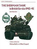 The Sherman Tank: In British Service 1942-45…