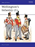 Bryan Fosten: Wellington's Infantry (1) (Men at Arms Series, 114)