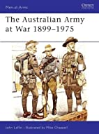 The Australian Army at War, 1899-1975 by…