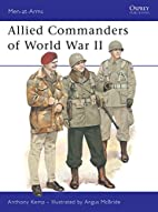 Allied Commanders of World War II by Anthony…