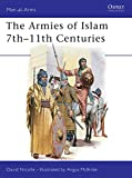 David Nicolle: The Armies of Islam: 7th-11th Centuries (Men at Arms, 125)