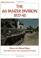 The 6th Panzer Division 1937-45 (Vanguard)…