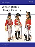 Fosten, Bryan: Wellington's Heavy Cavalry (Men-at-Arms)