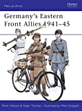 Abbott, Peter: Germany&#39;s Eastern Front Allies, 1941-45