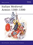 Nicolle, David: Italian Medieval Armies 1300-1500 (Men-at-Arms)