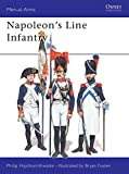 Haythornthwaite, Philip: Napoleon&#39;s Line Infantry