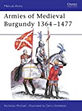 Michael, Nicholas: Armies of Medieval Burgundy 1364-1477