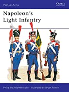 Napoleon's Light Infantry by Philip J.…