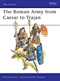 Michael Simkins: Roman Army from Caesar to Trajan (Men at Arms Series 46)