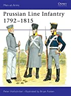 Prussian Line Infantry 1792-1815 by Peter…