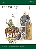 The Vikings by Ian Heath