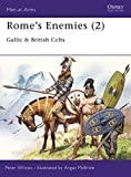 Wilcox, Peter: Rome's Enemies: Gallic and British Celts