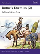 Rome's Enemies (2): Gallic and British Celts…