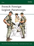 Martin Windrow: French Foreign Legion Paratroops (Elite)