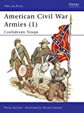 Katcher, Philip: Americn Civil War Armies 1: Confederate Troops
