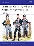 Hofschroer, Peter: Prussian Cavalry of the Napoleonic Wars (2): 1807-15