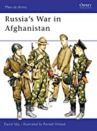 Russia's War in Afghanistan by David Isby
