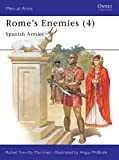 Martinez, R. Trevino: Rome's Enemies (4): Spanish Armies