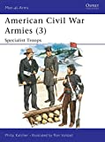 Katcher, Philip: American Civil War Armies 3 Specialist Troops