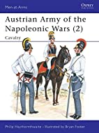 Austrian Army of the Napoleonic Wars 2:…