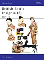 British Battle Insignia 2: 1939-45 by Mike…