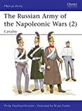 Haythornthwaite, Philip: The Russian Army of the Napoleonic Wars: Cavalry, 1799-1814