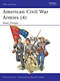 Katcher, Philip R. N.: American Civil War Armies (4) : State Troops